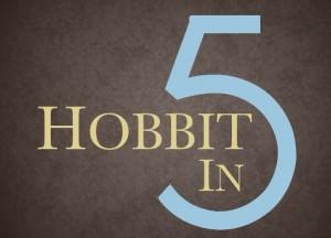 Hobbit in 5